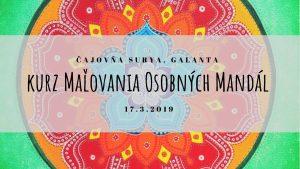 Kurz Maľovania Osobných Mandál v Galante @ Čajovňa Surya